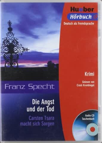 Die Angst und der Tod: Carsten Tsara macht sich Sorgen.Deutsch als Fremdsprache / Box: Leseheft mit Audio-CD