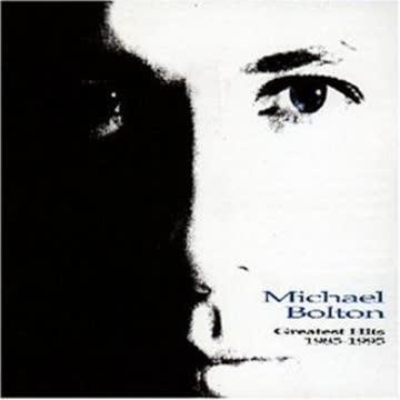 Michael Bolton - Greatest Hits 1985-1995