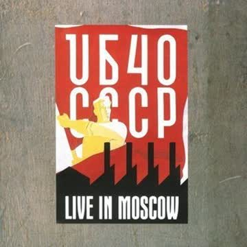 Ub 40 - Cccp-Live in Moscow