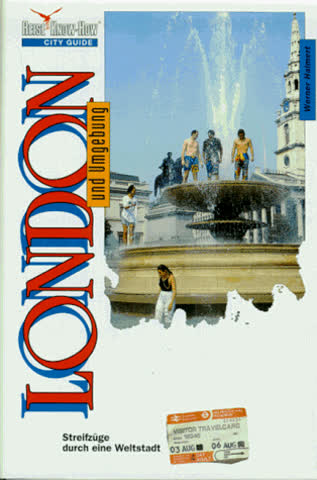 London und Umgebung. Streifzüge durch eine Weltstadt