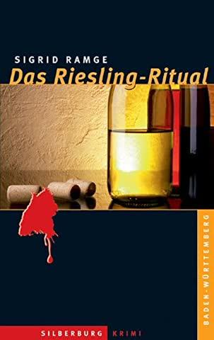 Das Riesling-Ritual: Ein Baden-Württemberg-Krimi