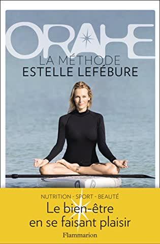 Orahe : La méthode Estelle Lefébure
