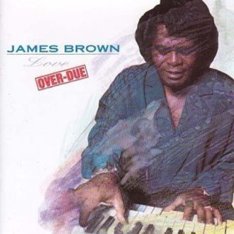James Brown - Love Over Due
