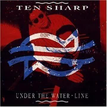 Ten Sharp - Under the Water-Line