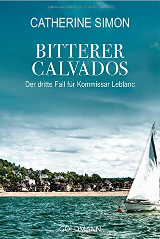 Bitterer Calvados: Der dritte Fall für Kommissar Leblanc (Kommissar Leblanc ermittelt, Band 3)