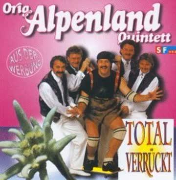 Original Alpenland Quintett - Total Verrückt