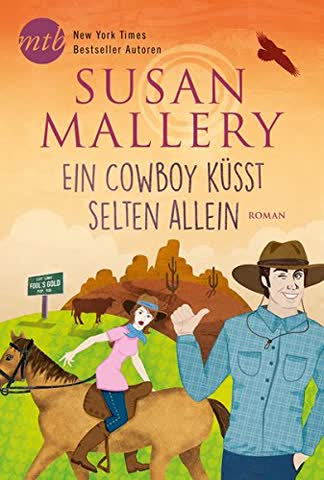 Ein Cowboy küsst selten allein (Fool's Gold)