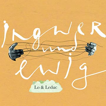 Lo & Leduc - Ingwer Und Ewig