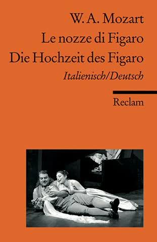 Le nozze di Figaro /Die Hochzeit des Figaro: Ital. /Dt. (Reclams Universal-Bibliothek, Band 7453)