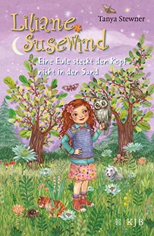 Liliane Susewind - Eine Eule steckt den Kopf nicht in den Sand (Liliane Susewind ab 8)