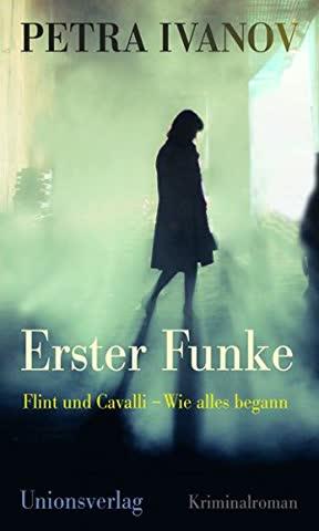 Erster Funke: Flint und Cavalli - Wie alles begann (Ein Fall für Flint & Cavalli)