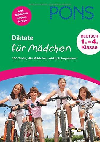 PONS Diktate für Mädchen: 100 Texte, die Mädchen wirklich begeistern. 1. bis 4. Klasse