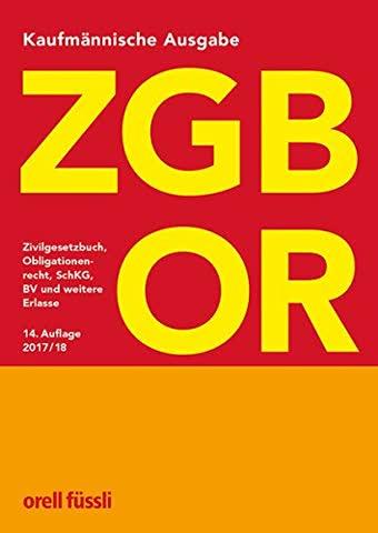 ZGB / OR Kaufmännische Ausgabe: Zivilgesetzbuch, Obligationenrecht, SchKG, BV und weitere Erlasse