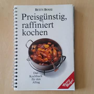 Betty Bossi / Preisgünstig, raffiniert kochen