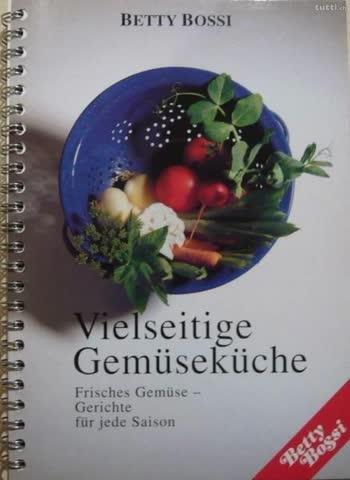 Betty Bossi vielseitige Gemüseküche