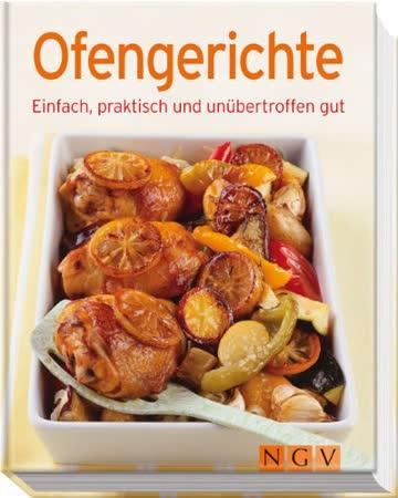 Ofengerichte: Einfach, praktisch und unübertroffen gut (Minikochbuch)