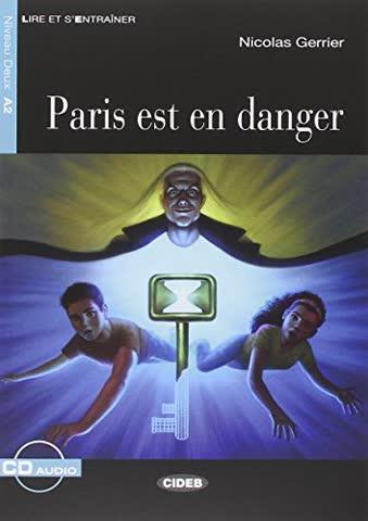 Paris Est En Danger + CD (Lire et s'entraîner Niveau deux A2)