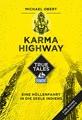Karma Highway (DuMont True Tales): Eine Höllenfahrt in die Seele Indiens