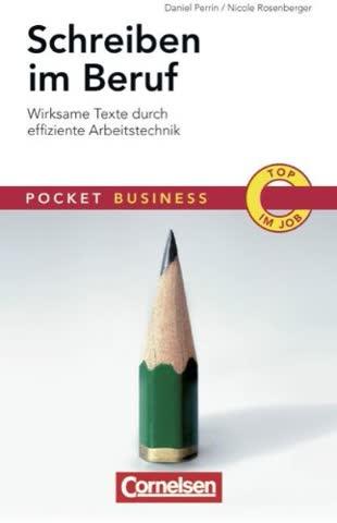 Pocket Business: Schreiben im Beruf: Wirksame Texte durch effiziente Arbeitstechnik