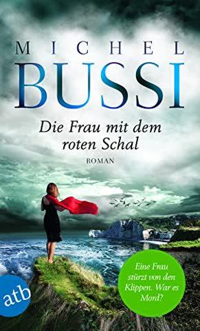 Die Frau mit dem roten Schal: Roman