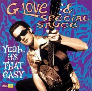 G. Love & Special Sauce - Yeah, It's That Easy