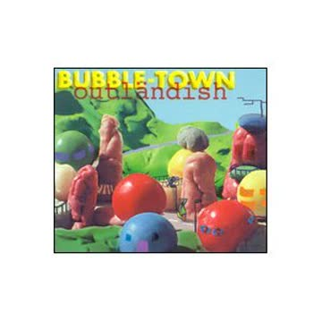 Bubble-Town - Outländish
