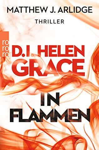 D.I. Helen Grace: In Flammen (Ein Fall für Helen Grace, Band 4)
