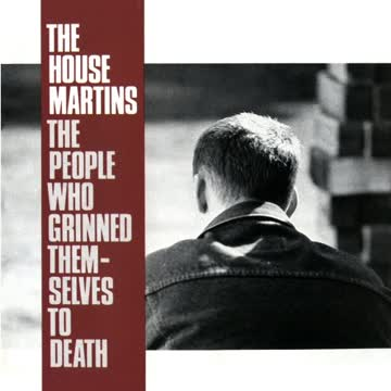 Housemartins - People Who Grinned Themselves