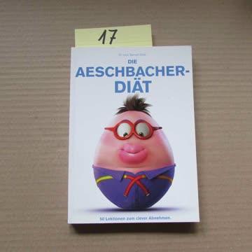 Die Aeschbacher-Diät Band 1: 50 Lektionen zum clever Abnehmen