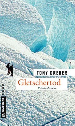 Gletschertod: Der zweite Fall für Mike Honegger (Kriminalromane im GMEINER-Verlag) (Journalist Mike Honegger)