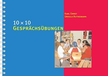 10 x 10 Gesprächsübungen: 100 Kommunikationsaufgaben für die Grundschule (10 x 10 Ideen für den Unterricht)