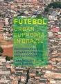 Futebol: Urban Euphoria in Brazil