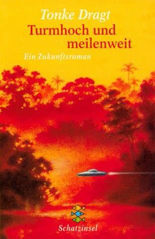 Turmhoch und meilenweit: Ein Zukunftsroman