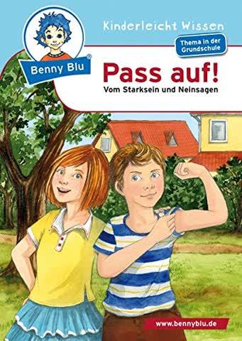 Benny Blu - Pass auf!: Vom Starksein und Neinsagen