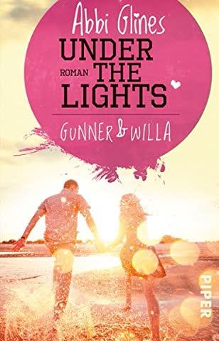 Under the Lights Gunner und Willa: Roman (Field Party, Band 2)