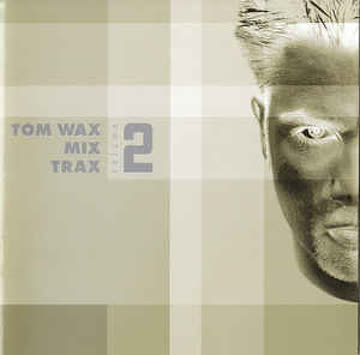 Various Artists - Tom Wax Mix Trax Vol.2