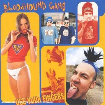 Bloodhound Gang - Use Your Fingers