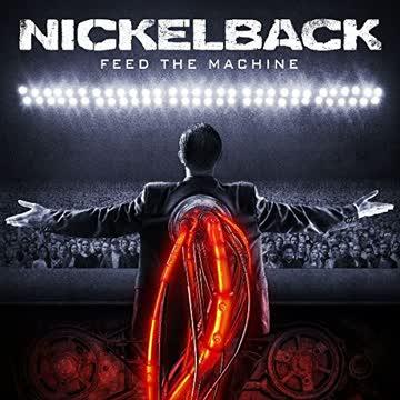 Nickelback - Feed The Machine