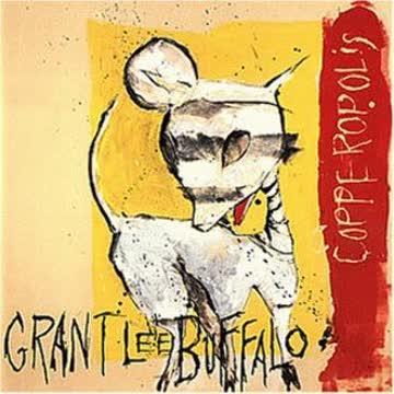 Grant Lee Buffalo - Copperopolis