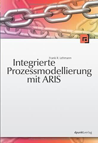 Integrierte Prozessmodellierung mit ARIS