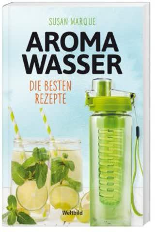 AROMA WASSER Die besten Rezepte