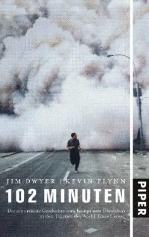 102 Minuten: Die nie erzählte Geschichte vom Kampf ums Überleben in den Türmen des World Trade Centers
