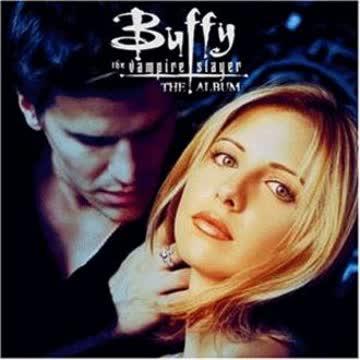 Le Soundtrack De «buffy The Vampire Slayer» - Buffy The Vampire Slayer
