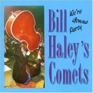 Bill Haley'S Original Comets - We'Re Gonna Party