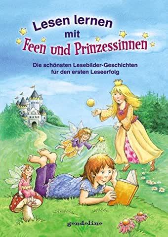 Lesen lernen mit Feen und Prinzessinnen: Die schönsten Lesebilder-Geschichten für den ersetn Leseerfolg
