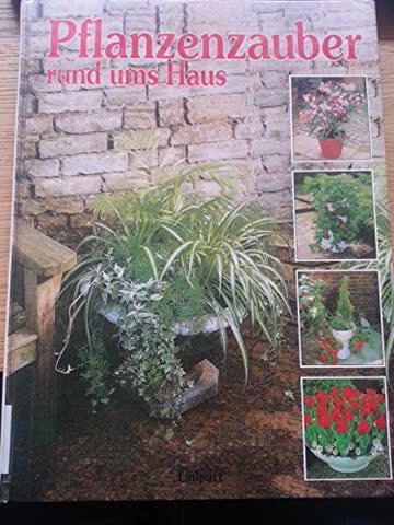 Pflanzenzauber rund ums Haus