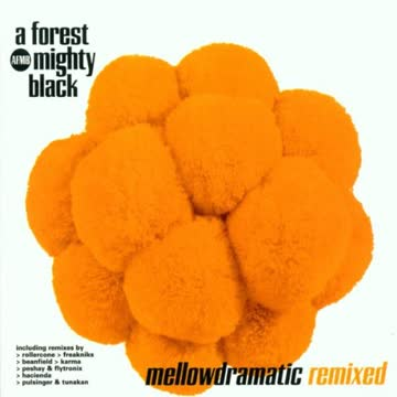 Forest Mighty Black - Mellowdramatic Remixes