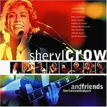 Sheryl Crow - Sheryl Crow and Friends Live