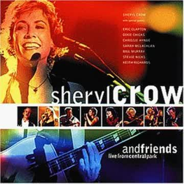 Sheryl Crow - Sheryl Crow and Friends Live