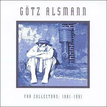 G?Tz Alsmann - For Collectors: 1982-1991